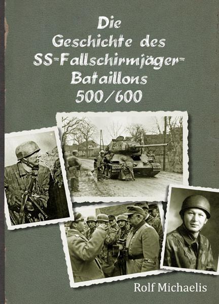 Die Geschichte des SS-Fallschirmjäger-Bataillons 500/600
