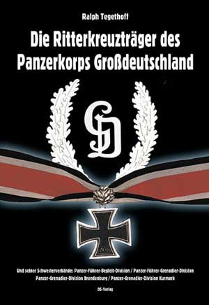 Die Ritterkreuzträger des Panzerkorps Großdeutschland