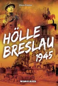Hölle Breslau 1945