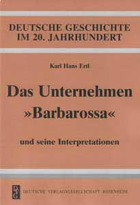 """Das Unternehmen """"Barbarossa"""" und seine Interpretationen"""