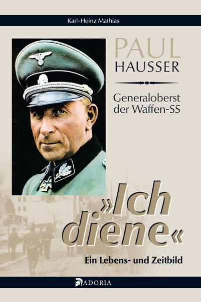"""Paul Hausser: """"Ich diene"""""""
