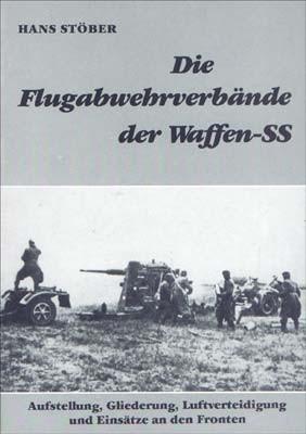 Die Flugabwehrverbände der Waffen-SS