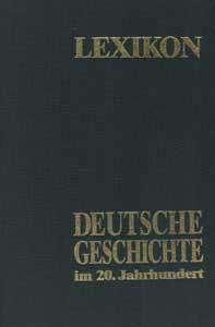 """Lexikon """"Deutsche Geschichte im 20. Jahrhundert"""""""